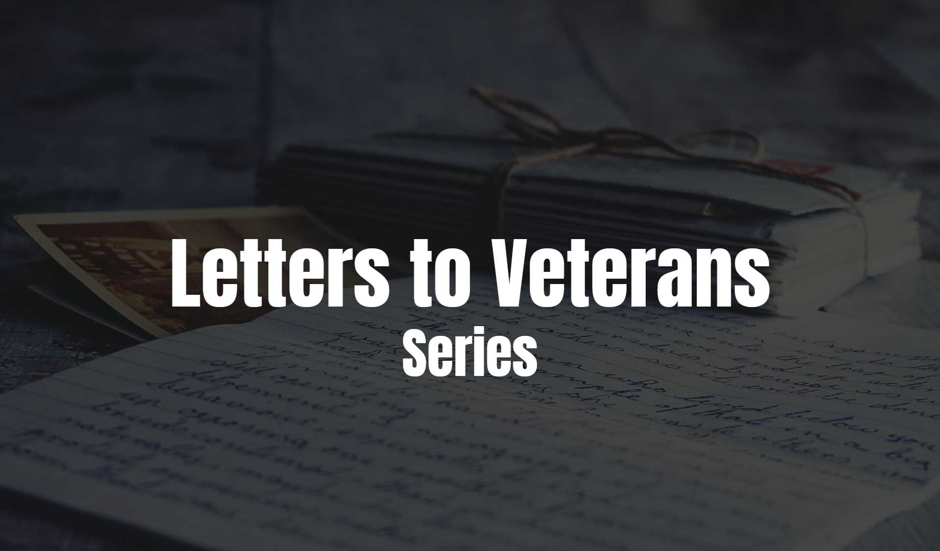 Letters to Vets series text on an old time letter background